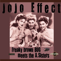 JoJo Effect - Freaky Brown Bug meets the A. Sisters
