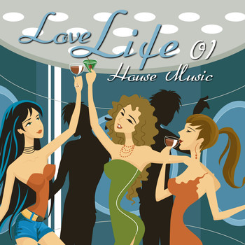 Various Artists - Love Life House Music, Vol. 1