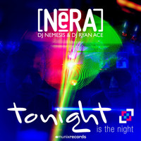 Nera - Tonight Is the Night