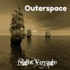 Night Voyage by Outerspace