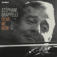 Stéphane Grappelli - Hear Me Now