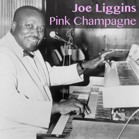 Joe Liggins - Pink Champagne