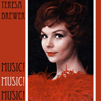 Teresa Brewer - Music! Music! Music!