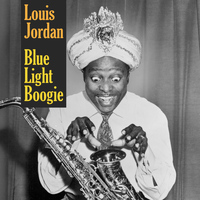 LOUIS JORDAN - Blue Light Boogie