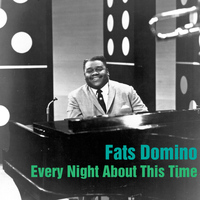 Fats Domino - Every Night About This Time