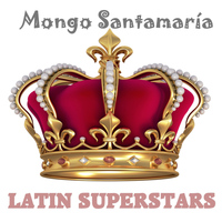 Mongo Santamaría - Latin Superstars