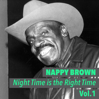Nappy Brown - Night Time Is the Right Time, Vol. 1