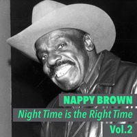 Nappy Brown - Night Time Is the Right Time, Vol. 2