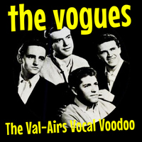 The Vogues - The Val-Airs Vocal Voodoo