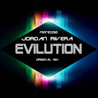 Jordan Rivera - Evilution