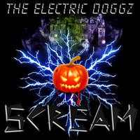 The Electric Doggz - Scream (Explicit)