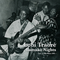 Lobi Traoré - Bamako Nights: Live at Bar Bozo 1995