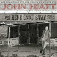 John Hiatt - Here To Stay - Best Of 2000-2012