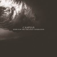 Caspian - Hymn For The Greatest Generation