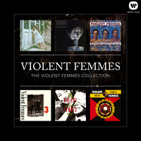 Violent Femmes - The Violent Femmes Collection (Explicit)