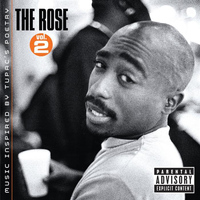 2Pac - The Rose - Volume 2 - Music Inspired By 2pac's Poetry (Explicit)