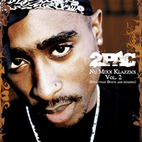 2Pac - Nu Mixx Klazzics Vol. 2 (Evolution: Duets And Remixes)