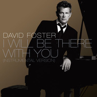 David Foster - I Will Be There With You [Instrumental Version]