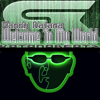 Randy Katana - Welcome To My World