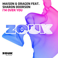 Maison & Dragen feat. Sharon Doorson - I'm Over You