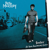 Pete Murray - Feeler - 10 Year Anniversary Edition