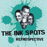 THE INK SPOTS - The Ink Spots Retrospective