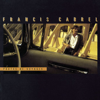 Francis Cabrel - Photos de voyages (Remastered)