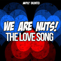 We Are Nuts! - The Love Song