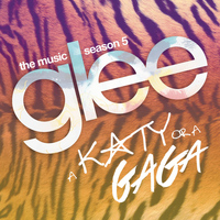 Glee Cast - A Katy or a Gaga (Music from the Episode)