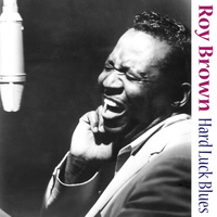 Roy Brown - Hard Luck Blues