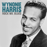 Wynonie Harris - Rock Mr. Blues