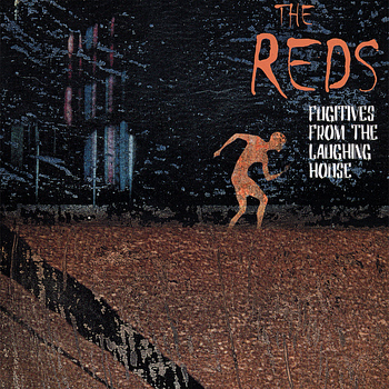 The Reds - Fugitives From The Laughing House