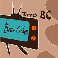 Bruce Cohen - Two BC