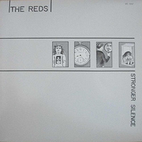 The Reds - Stronger Silence