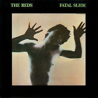 The Reds - Fatal Slide
