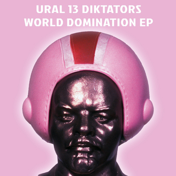 Ural 13 Diktators - World Domination EP