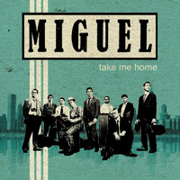 Miguel - Take Me Home