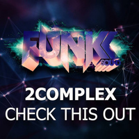 2Complex - Check This Out