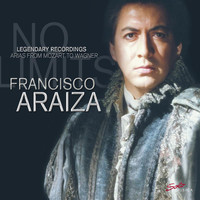 Francisco Araiza - Legendary Recordings: Arias from Mozart to Wagner