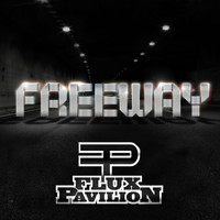 Flux Pavilion - Freeway EP (Explicit)