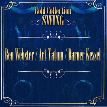 Ben Webster - Swing Gold Collection