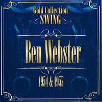 Ben Webster - Swing Gold Collection (Ben Webster / Buddy Rich / Benny Carter)