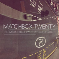 matchbox twenty - The Matchbox Twenty Collection