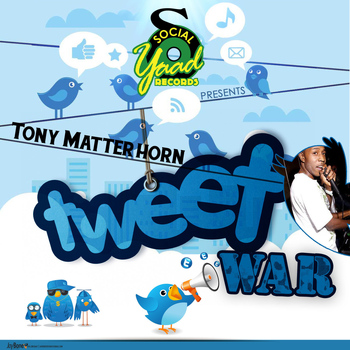 Tony Matterhorn - Tweet War - Single