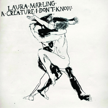 Laura Marling - A Creature I Don't Know