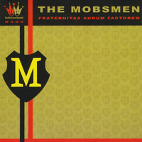 The Mobsmen - Fraternitas Aurum Factorem