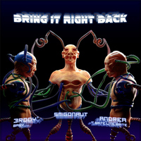 Smigonaut - Bring It Right Back (feat. Andrea of BLB & 3rddy Baby)