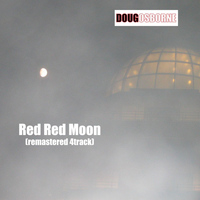 Doug Osborne - Red Red Moon (Remastered)