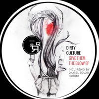 Dirty Culture - Give Them The Blow EP