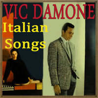 Vic Damone - Italian Songs with Vic Damone